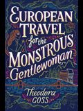 European Travel for the Monstrous Gentlewoman, Volume 2