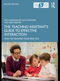 The Teaching Assistant's Guide to Effective Interaction: How to Maximise Your Practice