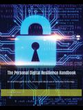 The Personal Digital Resilience Handbook: An essential guide to safe, secure and robust use of everyday technology