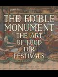 The Edible Monument: The Art of Food for Festivals