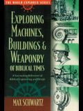 Exploring Machines, Buildings, & Weaponry of Biblical Times