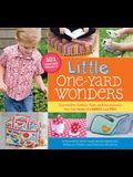 Little One-Yard Wonders: Irresistible Clothes, Toys, and Accessories You Can Make for BABIES and KIDS [With Pattern(s)]