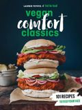 Hot for Food Vegan Comfort Classics: 101 Recipes to Feed Your Face [a Cookbook]