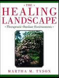 The Healing Landscape: Therapeutic Outdoor Environments