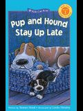 Pup and Hound Stay Up Late