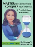 Master Your Distractions Conquer Your Emotions: A Practical Guide for Success!