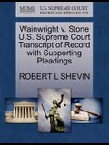 Wainwright V. Stone U.S. Supreme Court Transcript of Record with Supporting Pleadings
