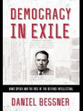 Democracy in Exile: Hans Speier and the Rise of the Defense Intellectual