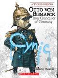 Otto Von Bismarck: Iron Chancellor of Germany