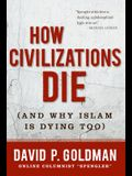 How Civilizations Die: (and Why Islam Is Dying Too)