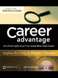 Career Advantage: Real-World Applications from Great Work Great Career