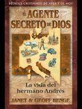 El Agente Secreto de Dios: La Vida del Hermano Andr