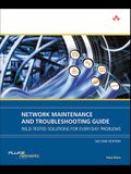 Network Maintenance and Troubleshooting Guide: Field-Tested Solutions for Everyday Problems