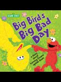 Big Bird's Big Bad Day: A Story about Turning Frowns Upside Down