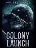 Colony Launch