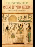The Papyrus Ebers: Ancient Egyptian Medicine