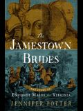 The Jamestown Brides: The Story of England's Maids for Virginia