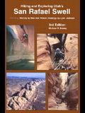Hiking and Exploring Utah's San Rafael Swell: Including a History of the San Rafael Swell by Dee Anne Finken and Geology of the San Rafael Swell by Ly
