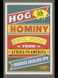Hog and Hominy: Soul Food from Africa to America
