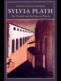 Sylvia Plath: The Wound and the Cure of Words