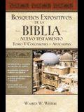 Bosquejos Expositivos de la Biblia, Tomo V: Colosenses-Apocalipsis