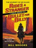 Rides a Stranger + a Bullet for Billy