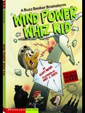 Wind Power Whiz Kid: A Buzz Beaker Brainstorm