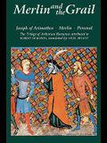 Merlin and the Grail: Joseph of Arimathea, Merlin, Perceval: The Trilogy of Arthurian Prose Romances Attributed to Robert de Boron