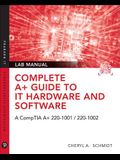 Complete A+ Guide to It Hardware and Software Lab Manual: A Comptia A+ Core 1 (220-1001) & Comptia A+ Core 2 (220-1002) Lab Manual