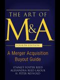 The Art of M&a, Fourth Edition: A Merger Acquisition Buyout Guide