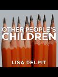 Other People's Children Lib/E: Cultural Conflict in the Classroom