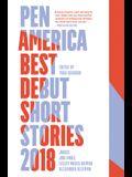 Pen America Best Debut Short Stories 2018: Pen America Best Debut Short Stories