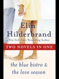 One Summer: Two Novels: The Blue Bistro and the Love Season