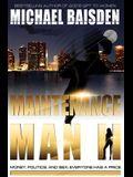 Maintenance Man II: Money, Politics & Sex: Everyone Has A Price