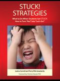 STUCK! Strategies; What to Do When Students get STUCK: How to Turn No! Into Let's Go!