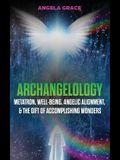 Archangelology: Metatron, Well-Being, Angelic Alignment, & the Gift of Accomplishing Wonders