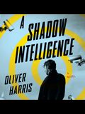 A Shadow Intelligence Lib/E