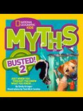 Myths Busted! 2: Just When You Thought You Knew What You Knew...