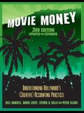 Movie Money, 3rd Edition (Updated and Expanded): Understanding Hollywood's (Creative) Accounting Practices