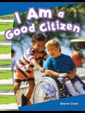I Am a Good Citizen (Social Studies Readers : Content and Literacy)