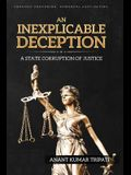 An Inexplicable Deception: A State Corruption of Justice