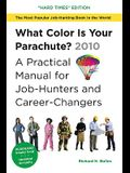 What Color Is Your Parachute?: A Practical Manual for Job-Hunters and Career-Changers: The Job-Hunting in Hard Times Edition