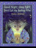Good Night, Sleep Tight, Don't Let the Bedbugs Bite!