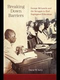 Breaking Down Barriers: George McLaurin and the Struggle to End Segregated Education