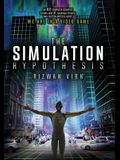 The Simulation Hypothesis: An MIT Computer Scientist Shows Why AI, Quantum Physics and Eastern Mystics All Agree We Are In A Video Game