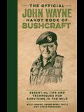 The Official John Wayne Handy Book of Bushcraft: Essential Tips & Techniques for Surviving in the Wild