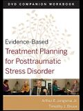 Evidence-Based Treatment Planning for Posttraumatic Stress Disorder