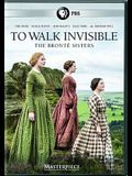 To Walk Invisible: The Brontee Sisters