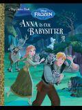Anna Is Our Babysitter (Disney Frozen) (Big Golden Book)