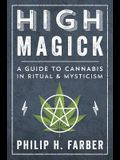 High Magick: A Guide to Cannabis in Ritual & Mysticism